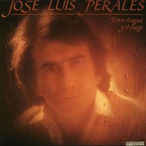 Jose Luis Perales - Entre el agua y el fuego