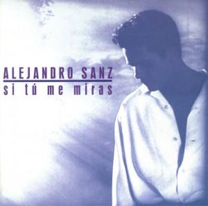 Alejandro_Sanz-Si_Tu_Me_Miras-Frontal